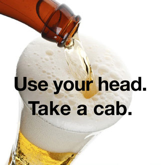 Use your head. Take a cab.